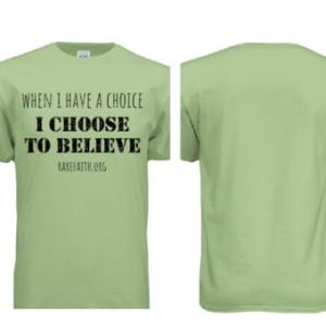 Shirt: I Choose to Believe