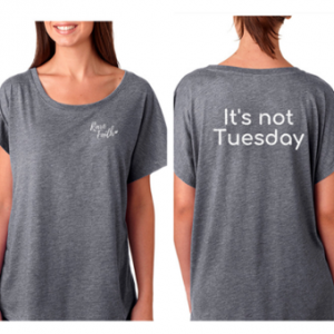 Shirt: It's Not Tuesday