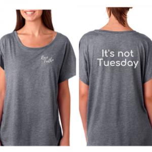 Shirt: It's Not Tuesday