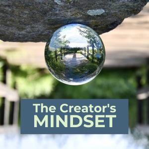 The Creator's Mindset
