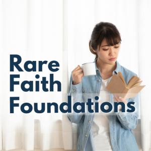 Rare Faith Foundations